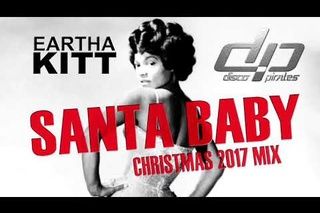 'Santa Baby' is a 1953 Christmas song sung by self-professed 'sex kitten' Eartha  Kitt